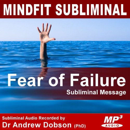 Fear Of Failure Subliminal MP3