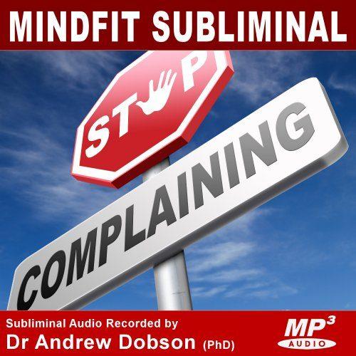 Stop Complaining Subliminal MP3 Download